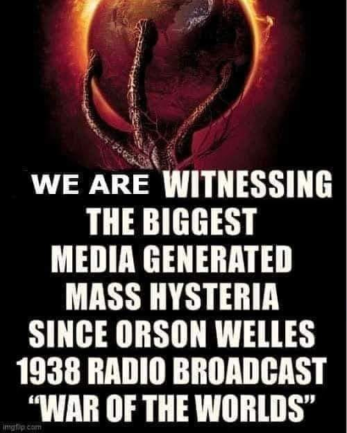 message witnessing biggest media generated hysteria since orson welles war of worlds