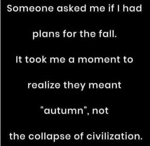 plans for fall meant autumn not collapse of civilization