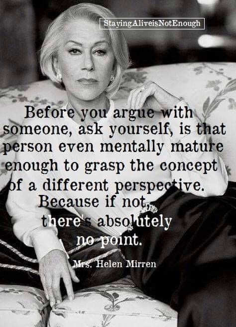 quote before argue ask person grasp different perspective mirren