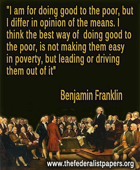 quote benjamin franklin doing good for poor driving them out of it