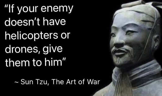 quote suz tzu art of war if enemy doesnt have helicopters give them to him