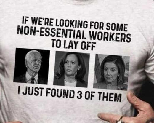 3 non essential workers lay off joe biden kamala harris nancy pelosi tshirt