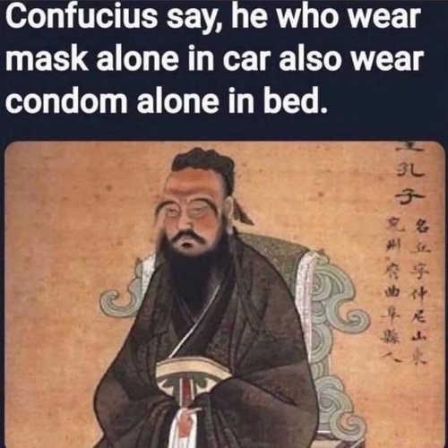 confucius mask alone car condom alone in bed