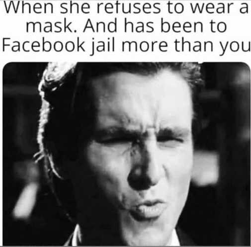 hot when refuses to wear mask been Facebook jail more than you