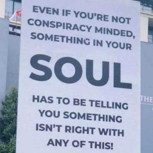 message even if conspiracy minded something in soul telling you isnt right