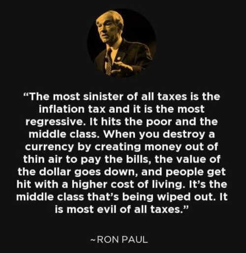 quote ron paul most sinister of all taxes regressive creating money thin air