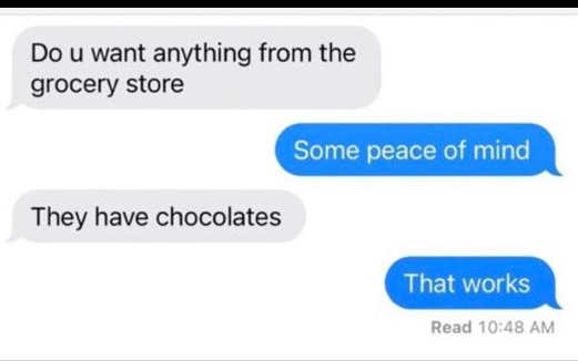 texts anything grocery store peace of mind chocolates that works
