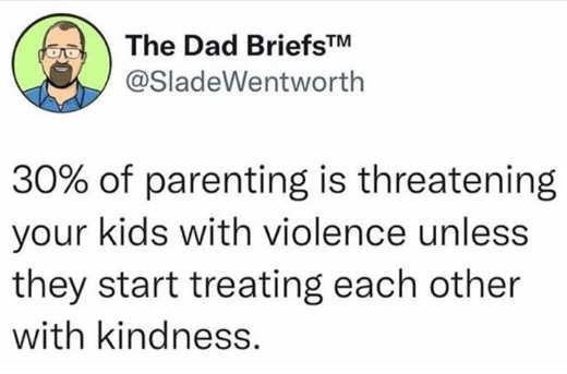 tweet dad briefs 30 percent parenting threatening violence until kindness