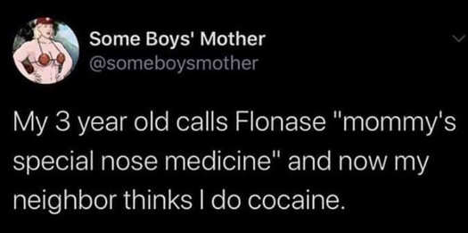 tweet flonase mommys special nose medicine cocaine