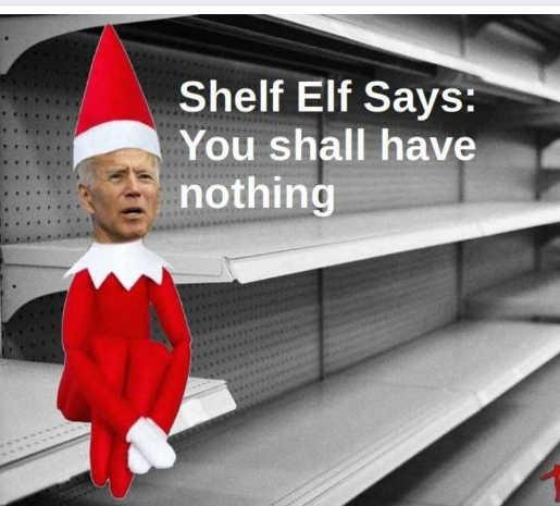 joe biden shelf elf shall have nothing empty