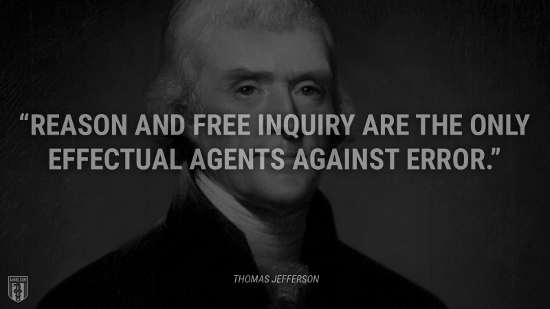 quote thomas jefferson reason free inquiry only effectual agents against error