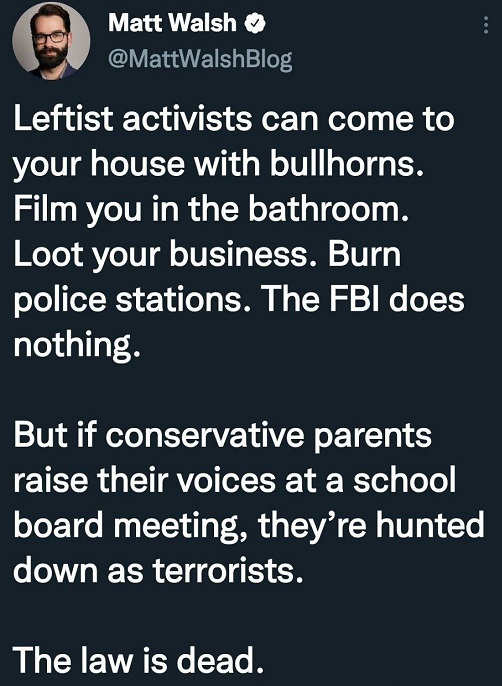 tweet matt walsh leftists burn police stations visit homes fbi does nothing conservative raise voices school board hunted as terrorists