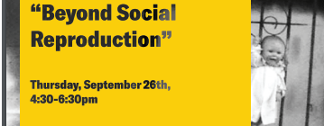 "Political Theory Workshop: Robyn Marasco, ""Beyond Social Reproduction"" Thursday, September 26th, 4:30-6:30"