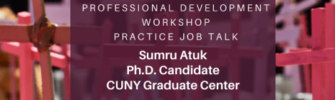 "Professional Development Workshop, Practice Job Talk: Sumru Atuk, ""Politics of Femicide: ""Woman"" Making and Women Killing in Turkey"" Thursday, January 30th, 4:15pm"