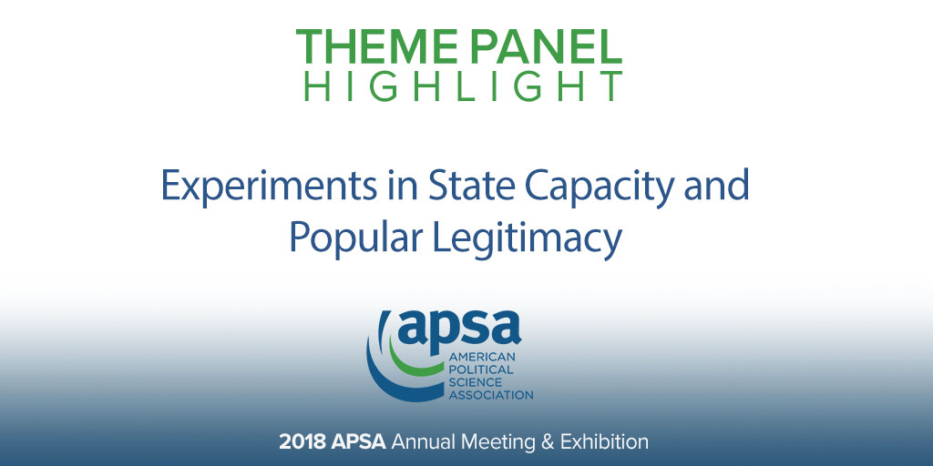 Experiments in State Capacity and Popular Legitimacy