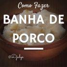 BANHA DE PORCO