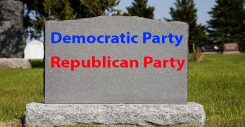 Death of The Republican and Democratic Parties Political Parties