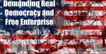 America is neither Democratic nor a Free Enterprise country. Can we make it so