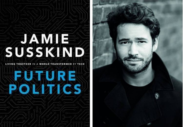 Jamie Susskind on Future Politics