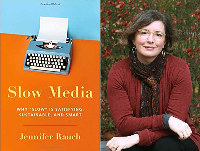 Jennifer Rauch on Why Slow Media is Satisfying, Sustainable, and Smart
