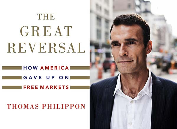 Thomas Philippon on How America Gave Up on Free Markets