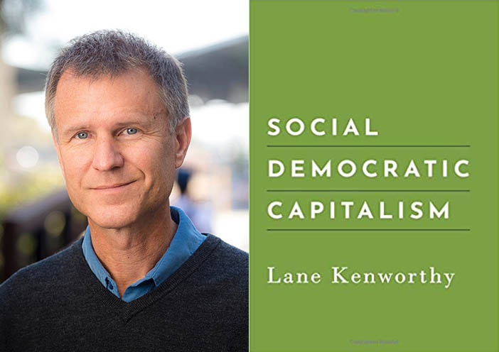 Lane Kenworthy on Social Democratic Capitalism