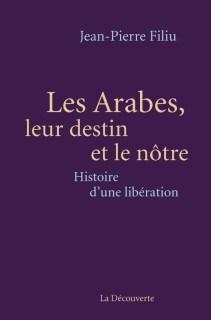 Les Arabes leur destin et le notre