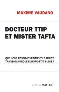 Docteur TTIP, Mister Tafta