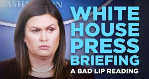 BAD LIP READING - Sarah Huckabee Sanders White House Press Briefing How White House press briefings sound in Sarah Huckabee Sanders' head...