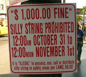 No silly string allowed!