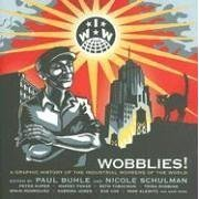 Wobblies! A Graphic History
