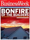Business Week - Bonfire of the Builders