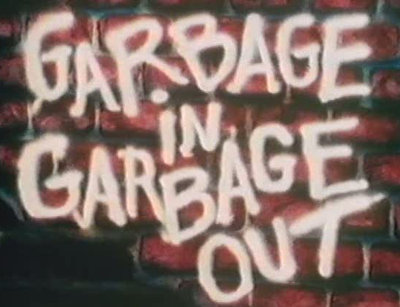 garbage-in-garbage-out