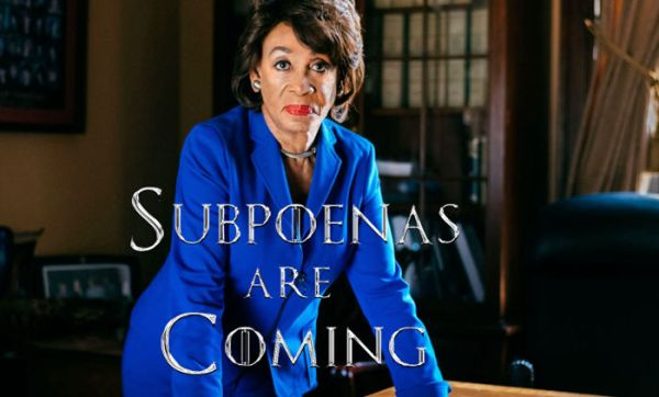 Maxine Waters. Subpoenas are coming.
