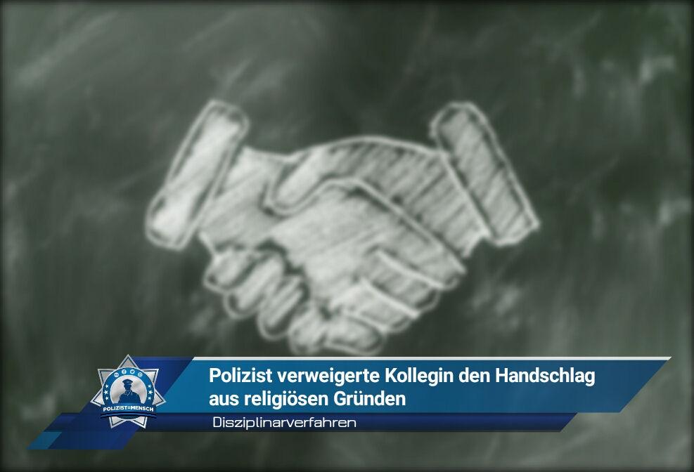 Disziplinarverfahren: Polizist verweigerte Kollegin den Handschlag - aus religiösen Gründen