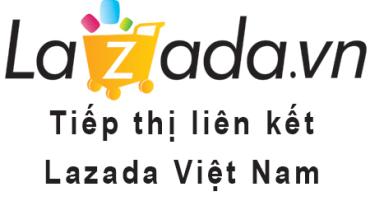 Tiếp thị liên kết Lazada Việt Nam