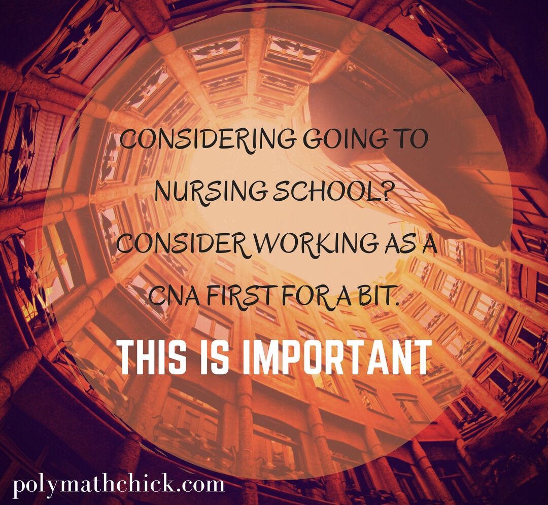 Work As A Cna Before Going To Nursing School This Is Important