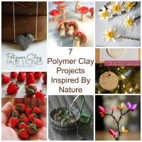 7 Polymer Clay Projects Inspired By Nature