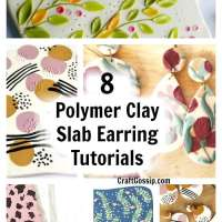8 Polymer Clay Slab Earring Tutorials