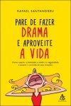 PARE_DE_FAZER_DRAMA_E_APROVEITE_A_VIDA
