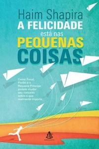 A_FELICIDADE_ESTA_NAS_PEQUENAS