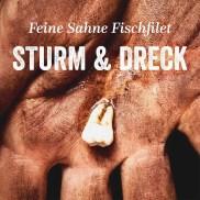 Feine Sahne Fischfilet - Sturm & Dreck