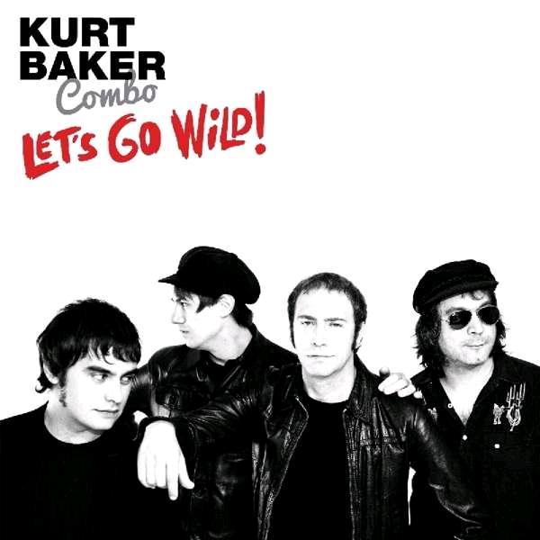 kurt_Baker_Combo_Lets_go_wild