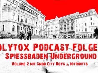 Polytox Podcast Folge 48 - Spiessbaden Underground Vol. 2