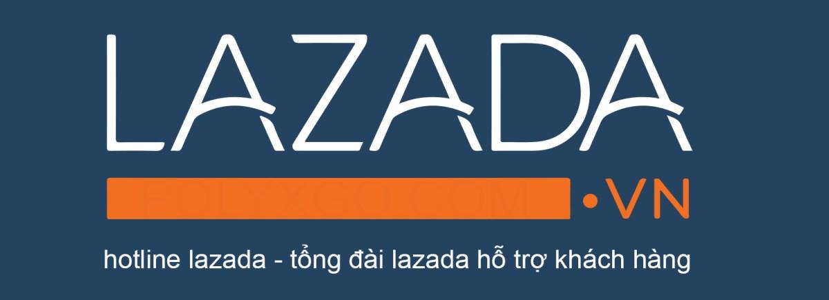 Hotline Lazada - Tổng đài lazada hỗ trợ khách hàng