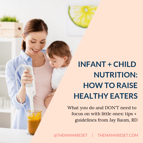Mama Reset Guest Post on Infant + Child Nutrition