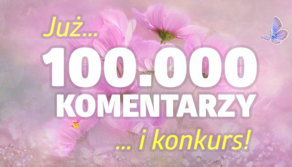 100.000 komentarzy i… KONKURS!