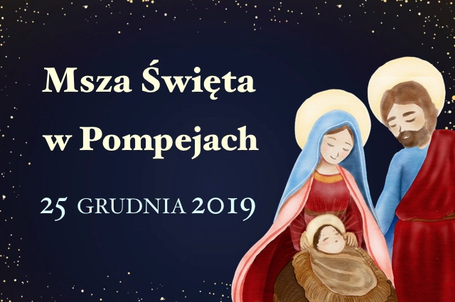 Msza św. w Pompejach – 25 grudnia 2019 – Boże Narodzenie!