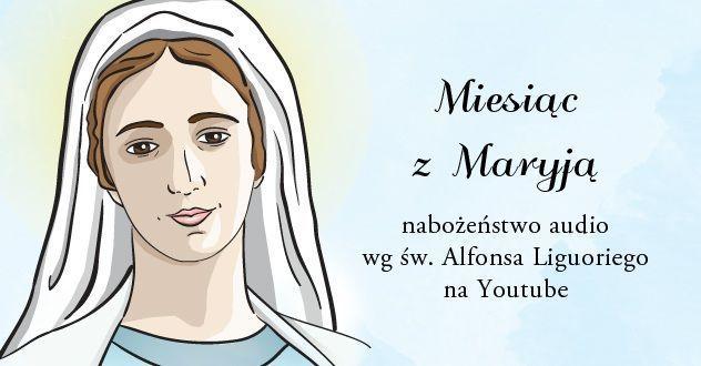 Maj z Maryją. Miesiąc z Maryją