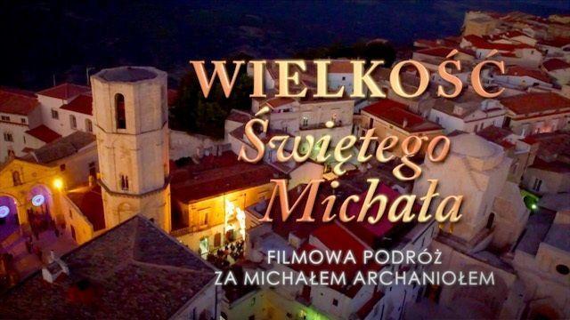 Obejrzyj z nami film o Michale Archaniele!
